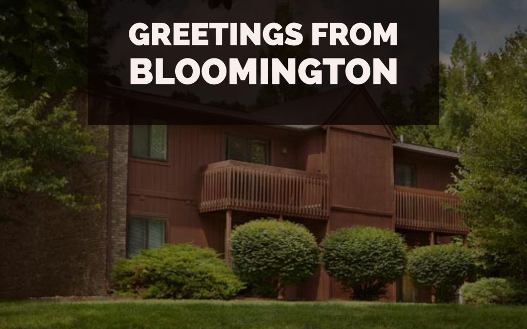 Greetings From Bloomington – 7.31.16